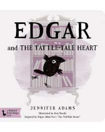 Edgar and the Tattle-tale Heart: A BabyLit® Board Book
